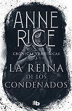 La reina de los condenados / The Queen of the Damned (Crónicas vampíricas / Vampire Chronicles) (Spanish Edition)