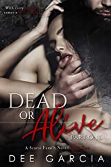 Dead or Alive: Part One (The Scarsi Family Series Book 2) Kindle Edition
