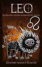 Leo: Speculative Fiction Inspired by the Zodiac (The Zodiac Series)