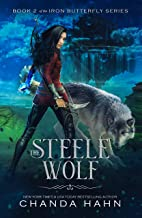 The Steele Wolf (The Iron Butterfly Series Book 2)