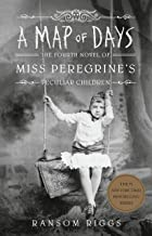 A Map of Days (Miss Peregrine's Peculiar Children Book 4) PDF