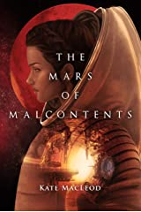The Mars of Malcontents (The Slums of the Solar System Book 2) Kindle Edition