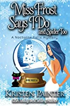 Miss Frost Says I Do: A Funny Cozy Paranormal Mystery (Jayne Frost Book 7)