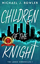 Children of the Knight (The Lance Chronicles Book 1)