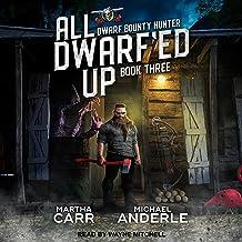 All Dwarf'ed Up: Dwarf Bounty Hunter Series, Book 3