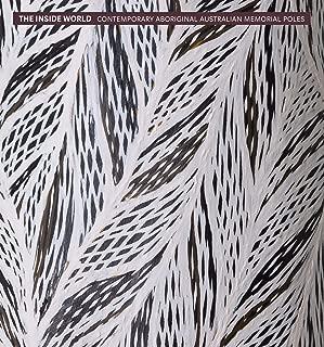 The Inside World: Contemporary Aboriginal Australian Memorial Poles