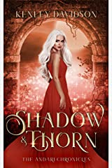 Shadow and Thorn: A Retelling of Beauty and the Beast (The Andari Chronicles Book 4) Kindle Edition