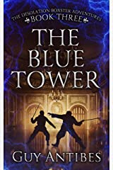 The Blue Tower (The Adventures of Desolation Boxster Book 3) Kindle Edition