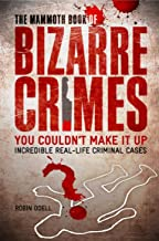 The Mammoth Book of Bizarre Crimes (Mammoth Book of S.) by Robin Odell (25-Mar-2010) Paperback