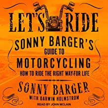 Let's Ride: Sonny Barger's Guide to Motorcycling How to Ride the Right Way - for Life