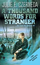 A Thousand Words For Stranger (10th Anniversary Edition) (Trade Pact Universe Book 1)