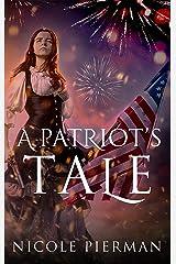 A Patriot's Tale Kindle Edition