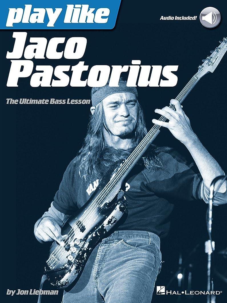 壁真夜中自発Play Like Jaco Pastorius: The Ultimate Bass Lesson (English Edition)