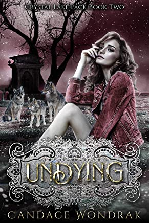Undying: A Reverse Harem Shifter Romance (Crystal Lake Pack Book 2)