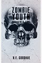 Zombie Youth: Borrowed Time Kindle Edition
