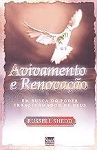 Avivamento e Renovação. Em Busca do Poder Transformador de Deus