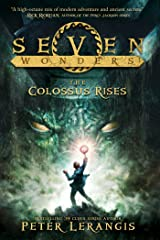 Seven Wonders Book 1: The Colossus Rises Kindle Edition