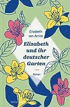 Elizabeth und ihr deutscher Garten: Neuausgabe (edition fünf 34) (German Edition)