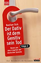 Der Dativ ist dem Genitiv sein Tod - Folge 2 (German Edition)