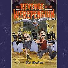 The Revenge of the Werepenguin: Werepenguin, Book 2