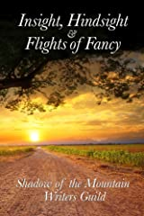 Insight, Hindsight & Flights of Fancy Kindle Edition