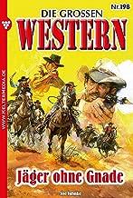 Die großen Western 198: Jäger ohne Gnade (German Edition)