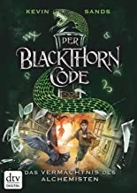 Der Blackthorn-Code - Das Vermächtnis des Alchemisten (Die Blackthorn Code-Reihe 1) (German Edition)