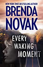 Every Waking Moment: A Heart-Pounding High Stakes Novel of Romantic Suspense