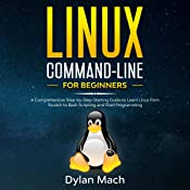 Linux Command-Line for Beginners: A Comprehensive Step-by-Step Starting Guide to Learn Linux from Scratch to Bash Scripting and Shell Programming