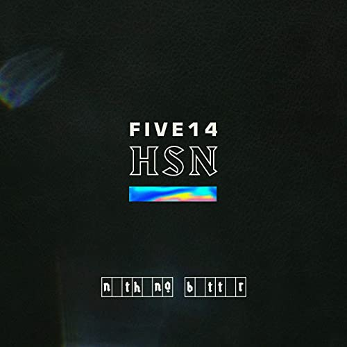 Five14 HSN - Nothing Better 2019