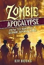 Zombie Apocalypse: How to Survive a Zombie Apocalypse