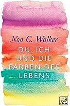 Du, ich und die Farben des Lebens (German Edition)