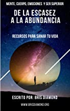 DE LA ESCASEZ A LA ABUNDANCIA (Spanish Edition)