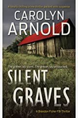 Silent Graves: A totally chilling crime thriller packed with suspense (Brandon Fisher FBI Series Book 2) Kindle Edition