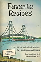 Favorite Recipes from Active and Retired Michigan Bell Employees and Friends Great Lakes Chapter No. 90 Wolverine Chapter No. 10