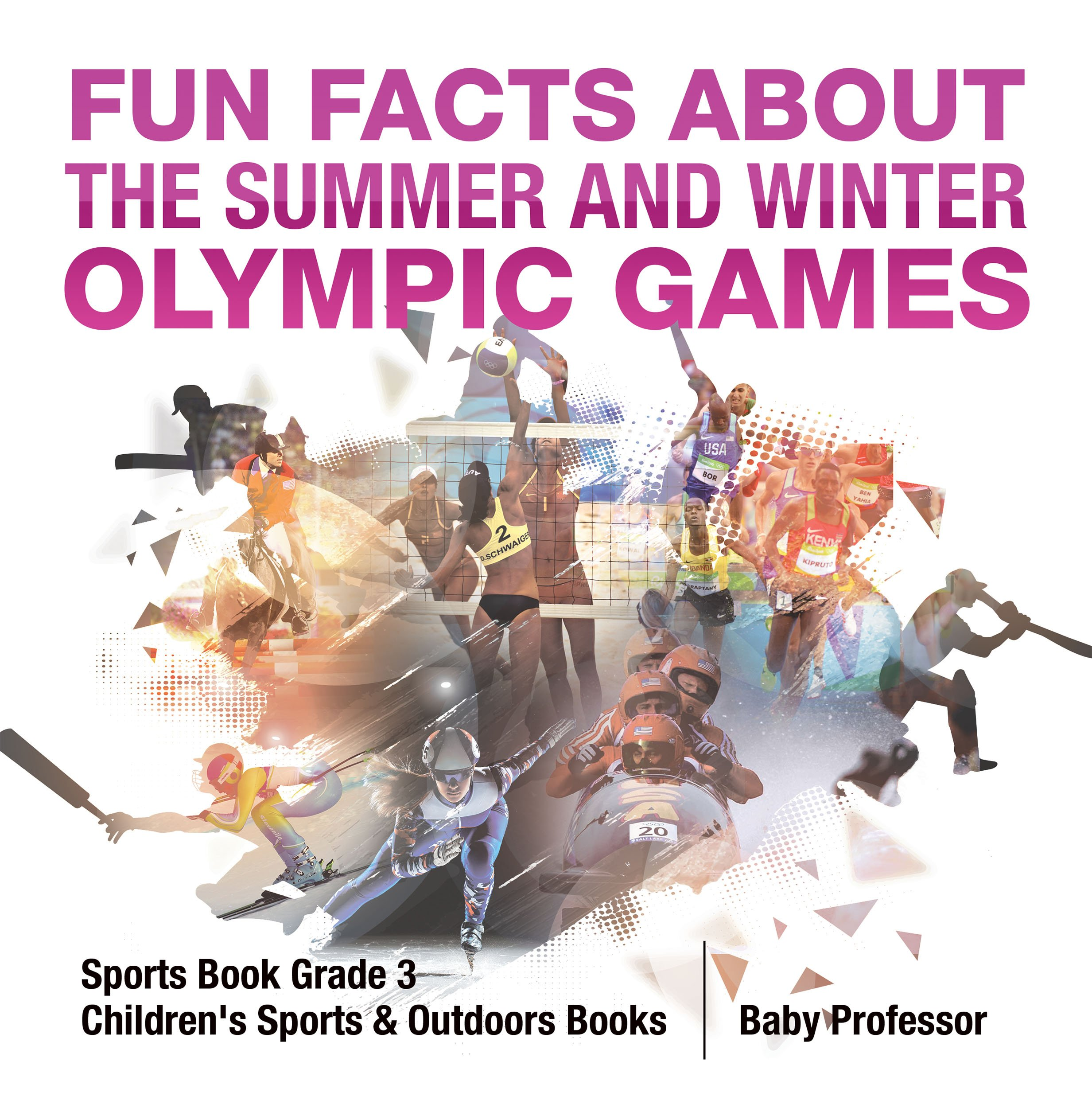 Fun Facts about the Summer and Winter Olympic Games   Sports Book Grade 3   Children's Sports & Outdoors Books (English Ed...
