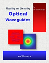 Modeling and Simulating Optical Waveguides: with Solutions in Mathcad and FvWoP