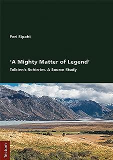 'A Mighty Matter of Legend': Tolkien's Rohirrim. A Source Study
