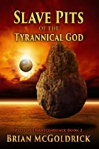 Slave Pits of the Tyrannical God (Path of Transcendence Book 2) (English Edition)