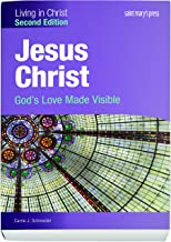 Jesus Christ:: God's Love Made Visible (Second Edition) Student Text (Living in Christ)