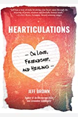 Hearticulations: On Love, Friendship, and Healing Kindle Edition
