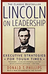 Lincoln On Leadership: Executive Strategies for Tough Times Kindle Edition