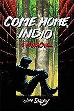 Come Home, Indio: A Memoir (English Edition)