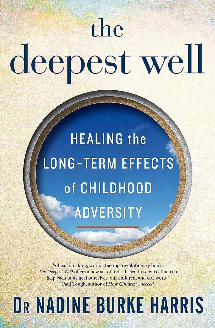 安心させるステレオ偶然The Deepest Well: Healing the Long-Term Effects of Childhood Adversity (English Edition)