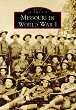 Missouri in World War I (Images of America)