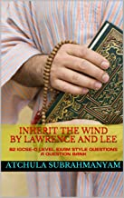Inherit the Wind by Jerome Lawrence and Robert Edwin Lee_89 IGCSE-O Level Exam Style Questions_A Question Bank: 89 IGCSE-O Level Exam Style Questions for Practice