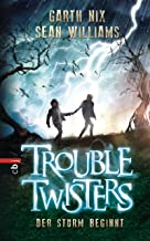 Troubletwisters - Der Sturm beginnt: Band 1 (Trouble Twisters) (German Edition)