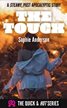 The Touch: A steamy, post apocalyptic story (The Quick & Hot Series Book 3)