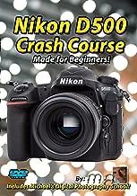 Nikon D500 Crash Course Training Tutorial DVD   Made for Beginners!