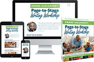 Kwame Alexander's Page-to-Stage Writing Workshop: Awakening the Writer, Publisher, and Presenter in Every K-8 Student